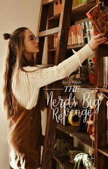 The Nerd's Big Revenge | #Wattys2017 | [ON-GOING]