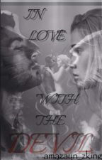 In love with the Devil (Zayn Malik Fanfiction) by amazayn_zking