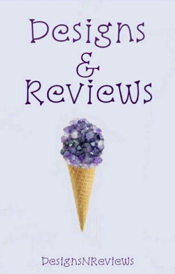 Designs & Reviews {CLOSED}