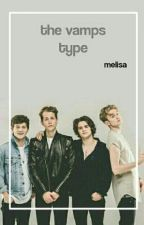 The Vamps Type by yozupitsmelisaws