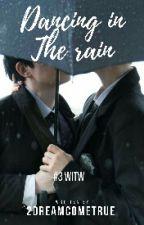 Dancing In The Rain ~ Walking In The Wind III by 2dreamcometrue