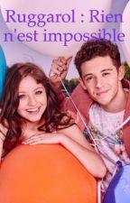 Ruggarol : rien n'est impossible {Terminé} by Manonee03