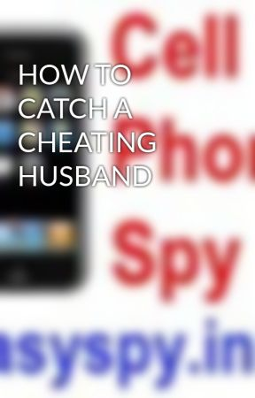 how do you catch a cheating husband
