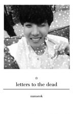letters to the dead by -namseok