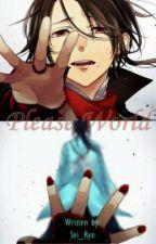 Please World by Sei_Ryo