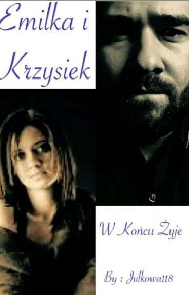 Emilka i Krzysiek - w końcu żyje