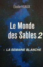 Le Monde des Sables 2 -La Semaine Blanche- by Didipuce