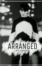 Arranged♡BTS Jungkook[COMPLETED] by papijungkookshi