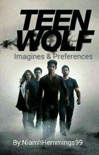 Teen Wolf Imagines & Preferences  by zackamerrickan88