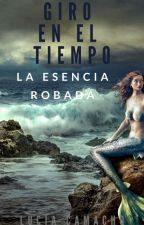 Giro en el Tiempo: La esencia Robada (4) by kesii87