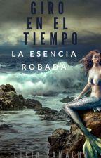 Giro en el Tiempo: La esencia Robada (4) | COMPLETA by kesii87