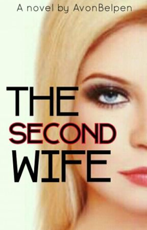 The Second Wife by AvonBelpen