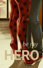 Be My Hero - Ladrien by MyLadyAndKitty