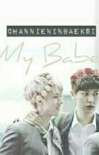 My Babe √ChanHunnie√ by ChannieninBaekSi