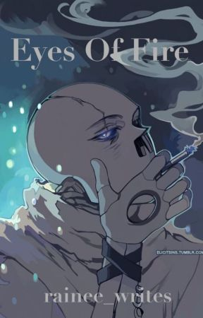 Eyes of Fire (Gaster!Sans x Reader) by crying_butterflies