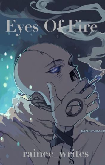 Eyes of Fire (Gaster!Sans x Reader)