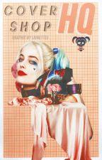 { hq OPEN. } COVER SHOP by lionettes
