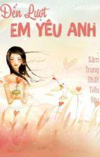 Đến Lượt Em Yêu Anh by annalee981401