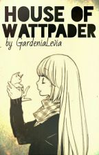 House of Wattpader -2- by Lecilie