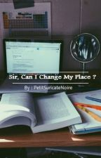 Sir, Can I Change My Place ? by PetitSuricateNoir