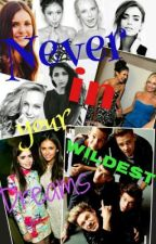 Never in your wildest dreams (One Direction FF) by Blubb14