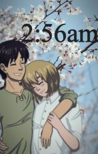 2:56am - An Eremin Fanfiction by rxcovery