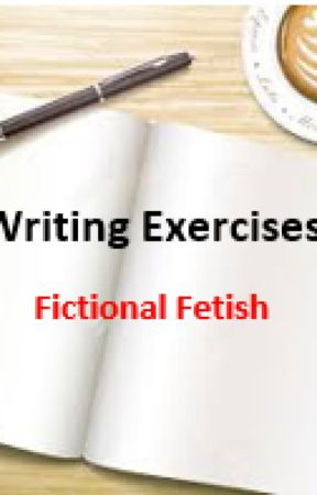 Writing Exercises by foreverfictional5