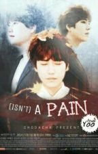 ISN'T A PAIN by citra_dh00