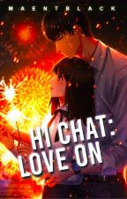 Hi Chat: Love On Book 1 by tricialiciouz