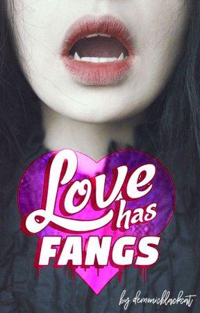 Love Has Fangs by demonicblackcat