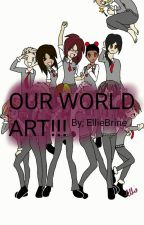 Our World EXTRAS! by EllieDonks