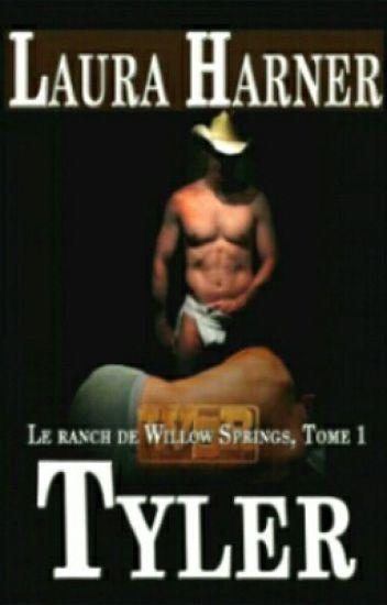 Le Ranch de Willow Springs (Tome 1 ; Tyler) (FINI)