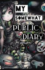 My Somewhat Public Diary.  by Vamps4870