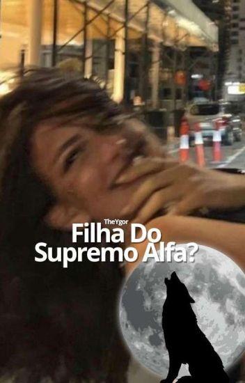 Supremo alfa é meu pai?