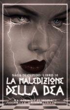 La maledizione della dea ( Saga di Cupido libro 10) by plinio1975