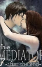 The Mediator 7- After the End by IngloriousPerfection
