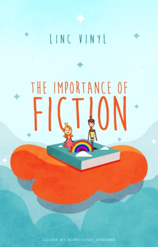 The Importance Of Fiction by lincvinyl