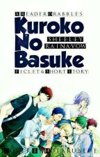 KnB X Reader Drabbles, Ficlet, & Short Story~ [SR]. by Sheeley_Rainavow