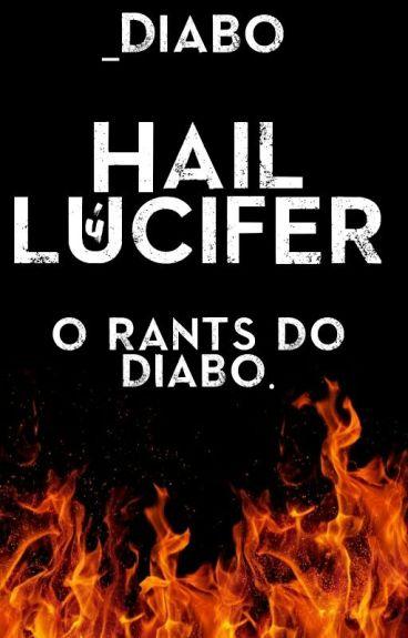 Hail Lúcifer ;; rants