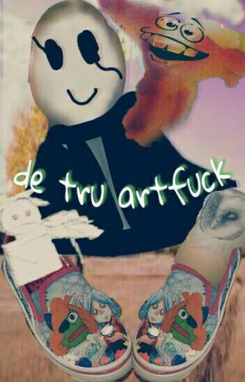 De tru Artfuck