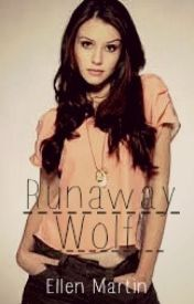 Runaway Wolf (Runaway Series: Book 1) by civil_darkness