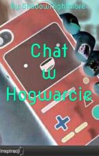 CHAT W HOGWARCIE ✔ by ShadowNightmore