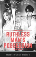 The Ruthless Man's Possession by jhannexx