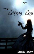 Gitme Gel by Cengiz_Mert