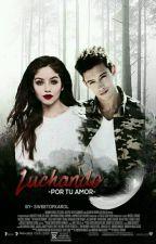 """""""Luchando Por Tu Amor"""" by sweetofkarol"""