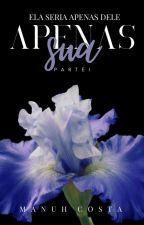 Apenas Sua (Livro I) by MahNicos