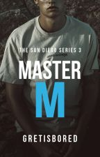 Master M (COMPLETE- Matias San Diego's Story) by Gretisbored