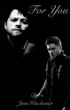 For You - Destiel AU (supernatural) by JennWinchester
