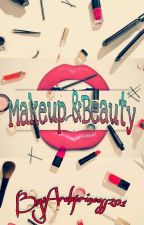 Makeup and Beauty  by Arabprincess201
