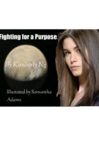 Fighting for a Purpose by KimberlyPurrdyCookie